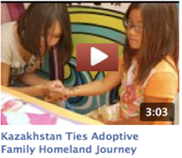 Kazakhstan Ties Adoption Homeland Journey Video